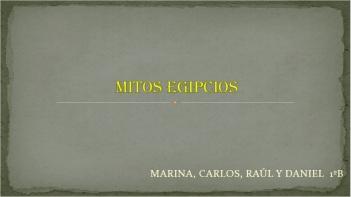 Mitos Egipcios Marina Carlos, Raúl y Daniel 1ºB